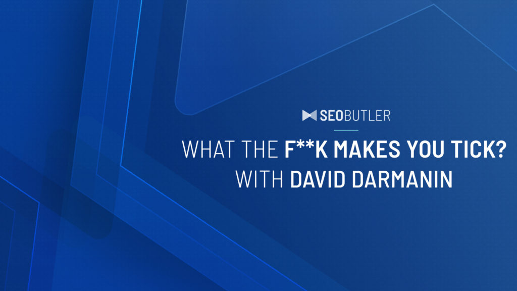 What the F**K makes you tick? With David Darmanin