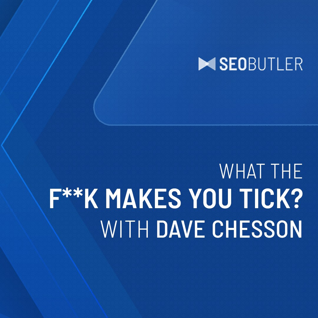 What the F**K makes you tick? With Dave Chesson