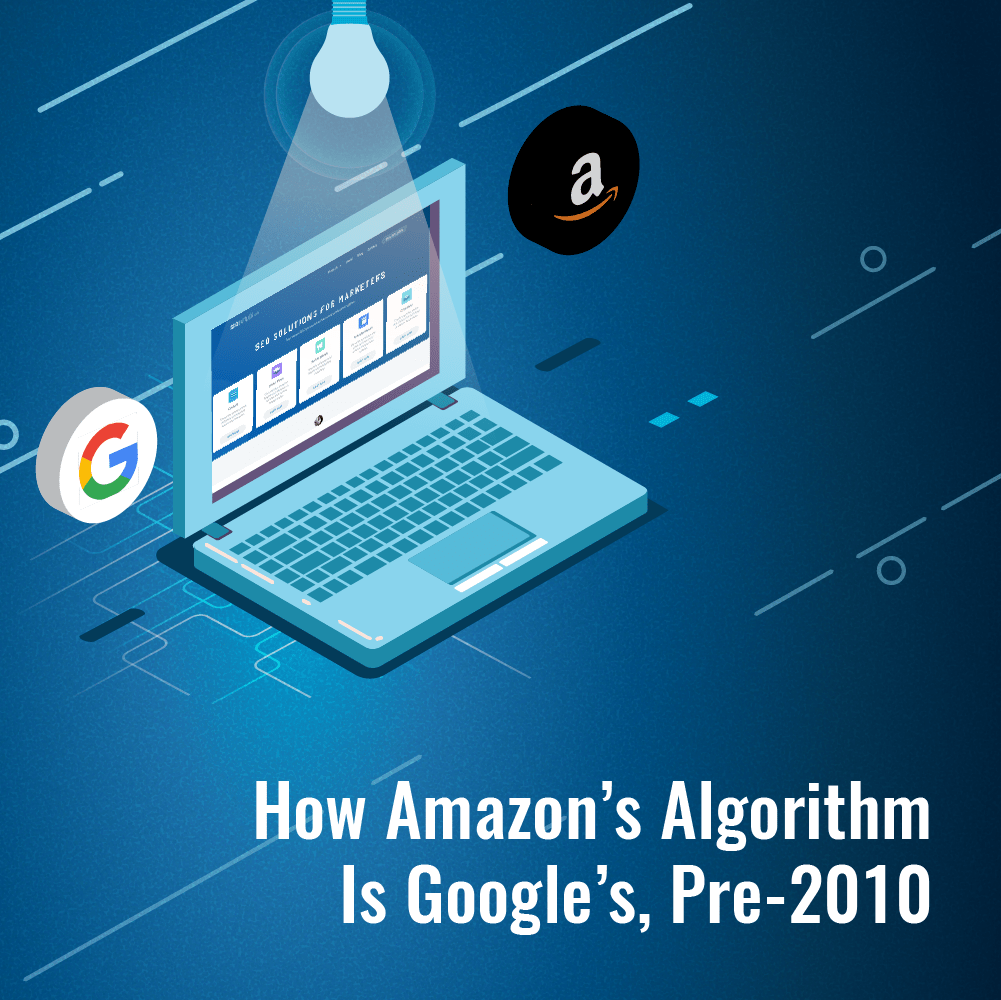 How Amazon's Algorithm Is Google's, Pre-2010