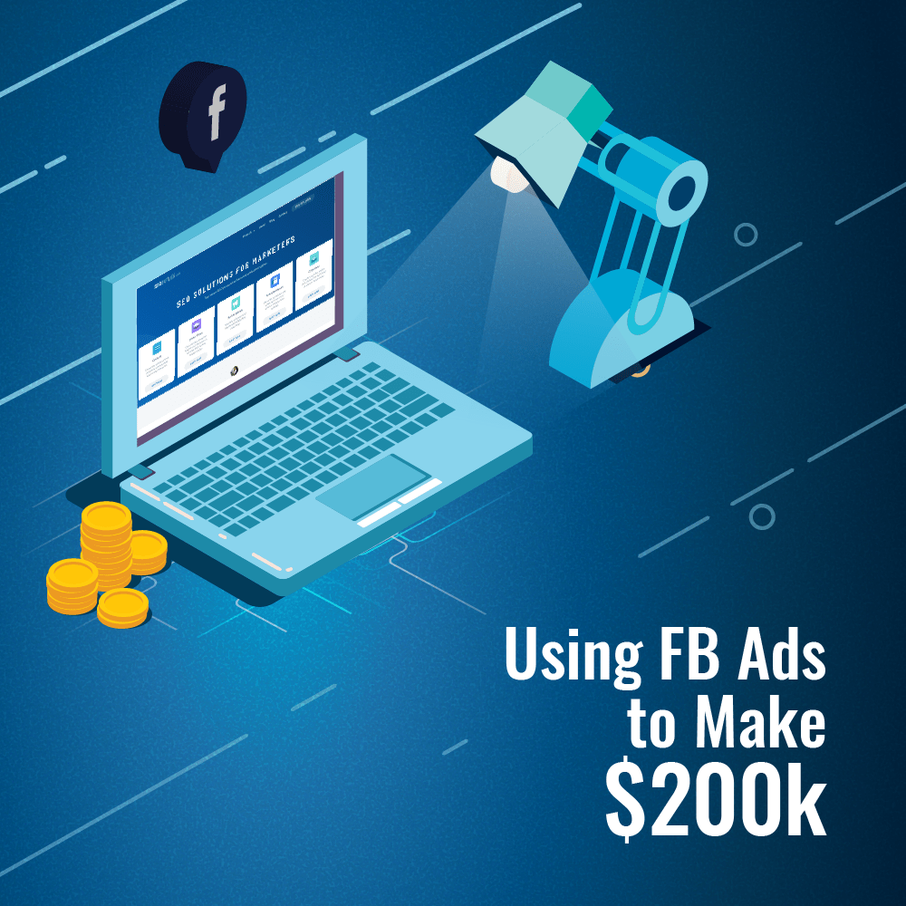 How We Used Facebook Ads To Generate Over $200,000 In Extra Revenue In 2017