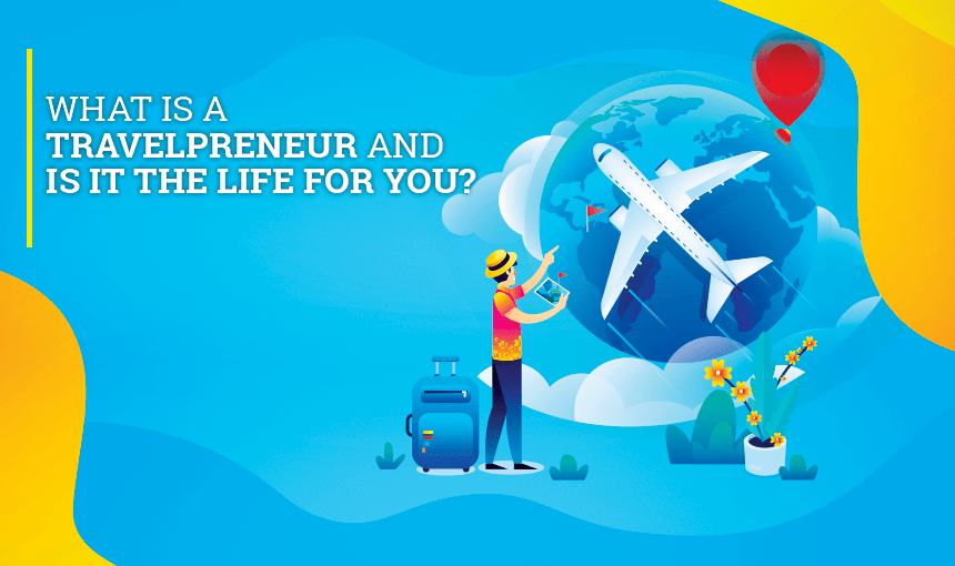 What Is a Travelpreneur?