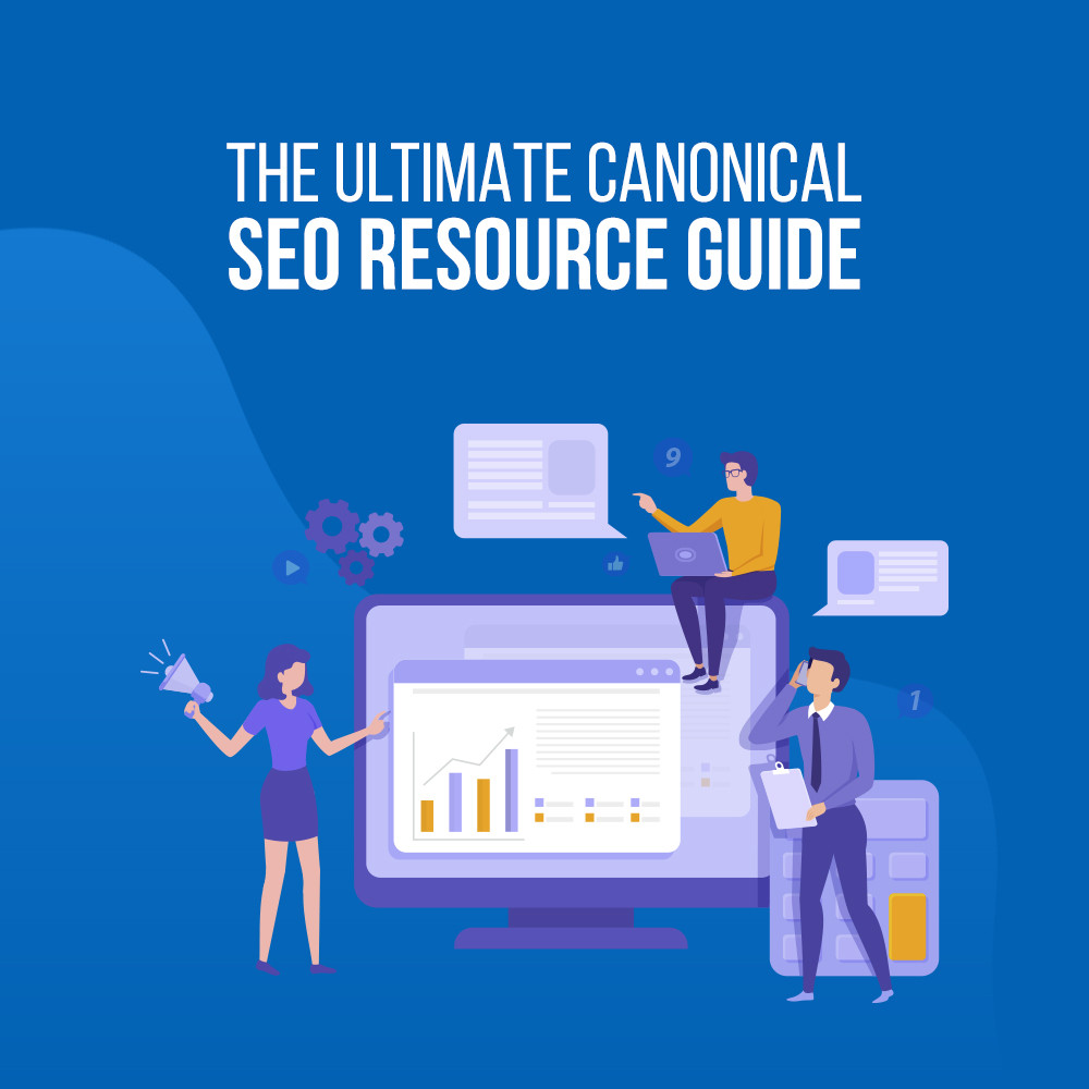 Ultimate Canonical SEO Resource Guide 2