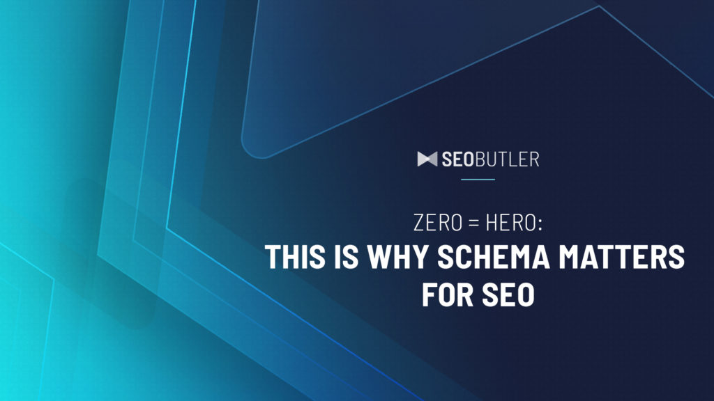 Zero = Hero: This Is Why Schema Matters For SEO