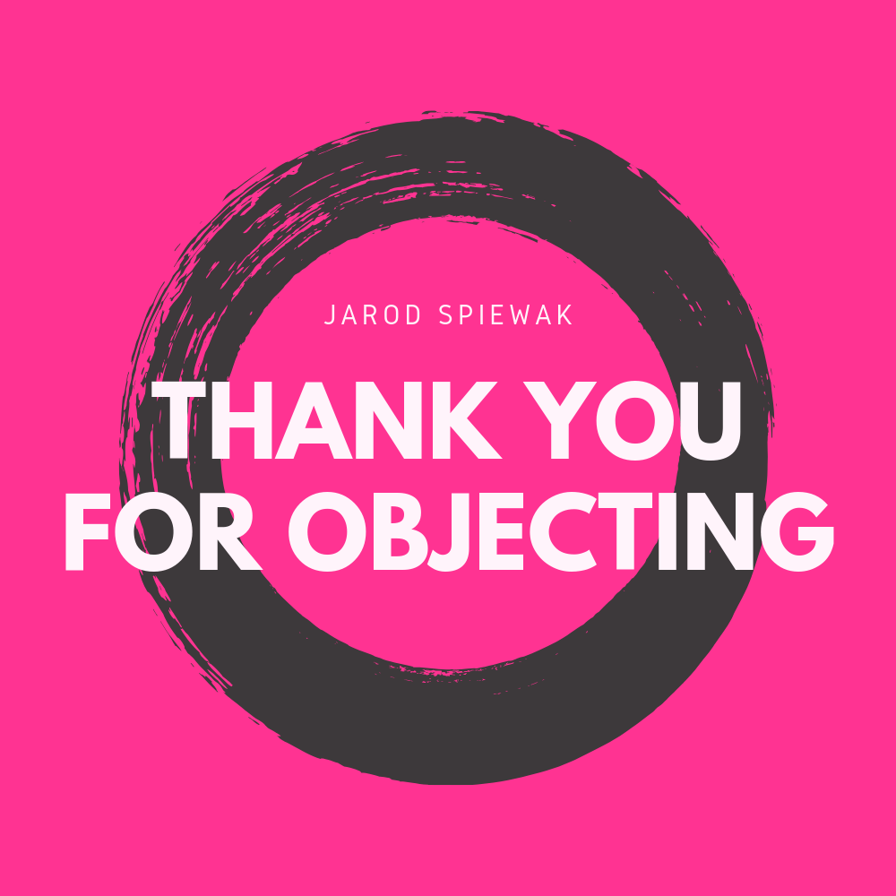 Thank You For Objecting