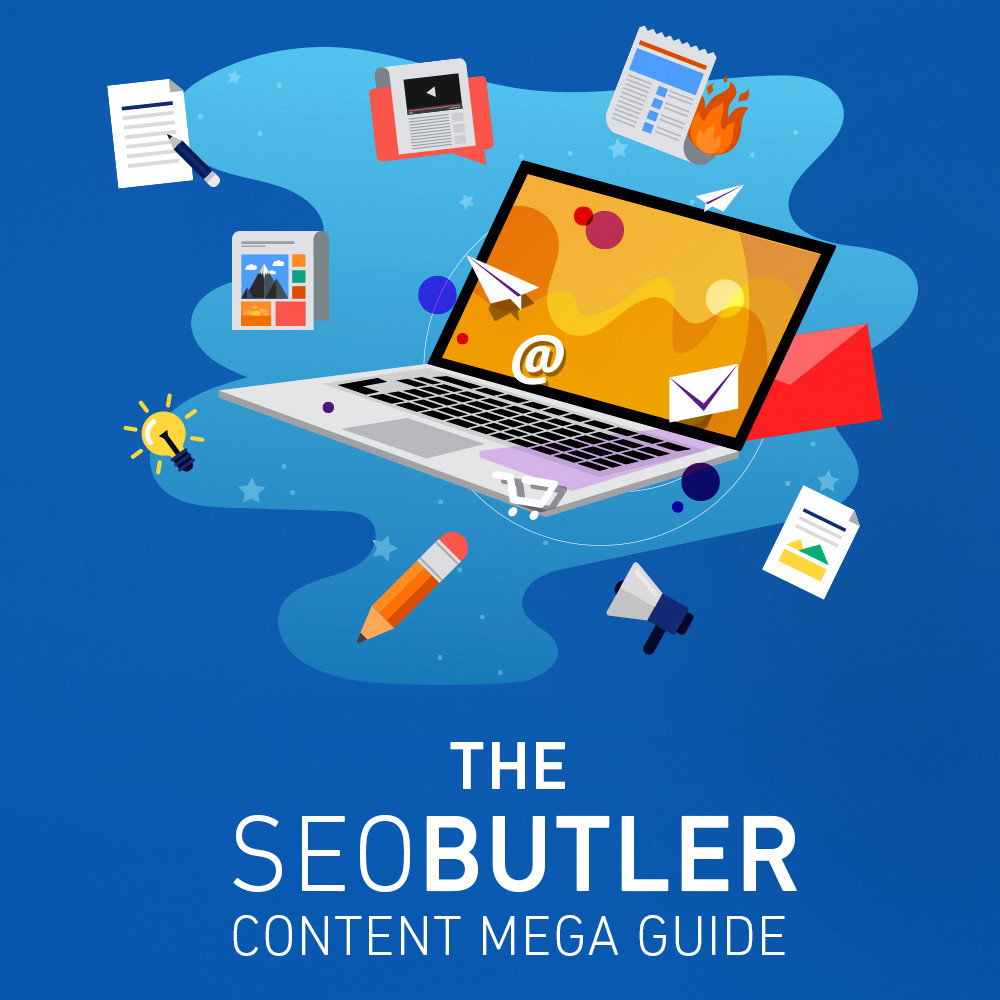 The SEOButler Content Mega Guide