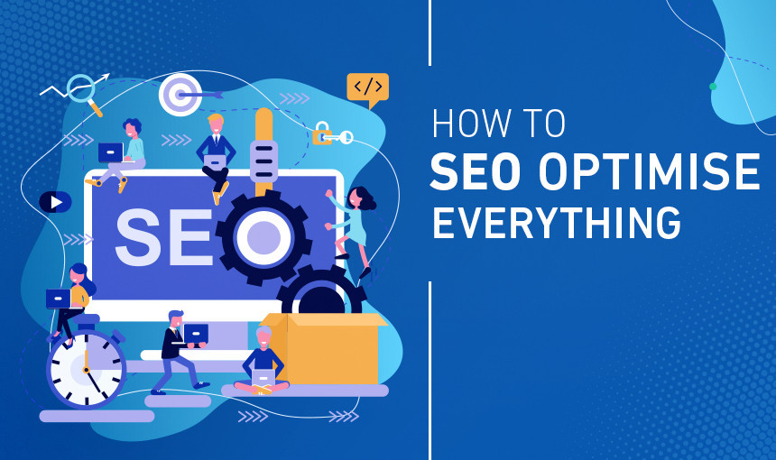 How To SEO Optimize Everything