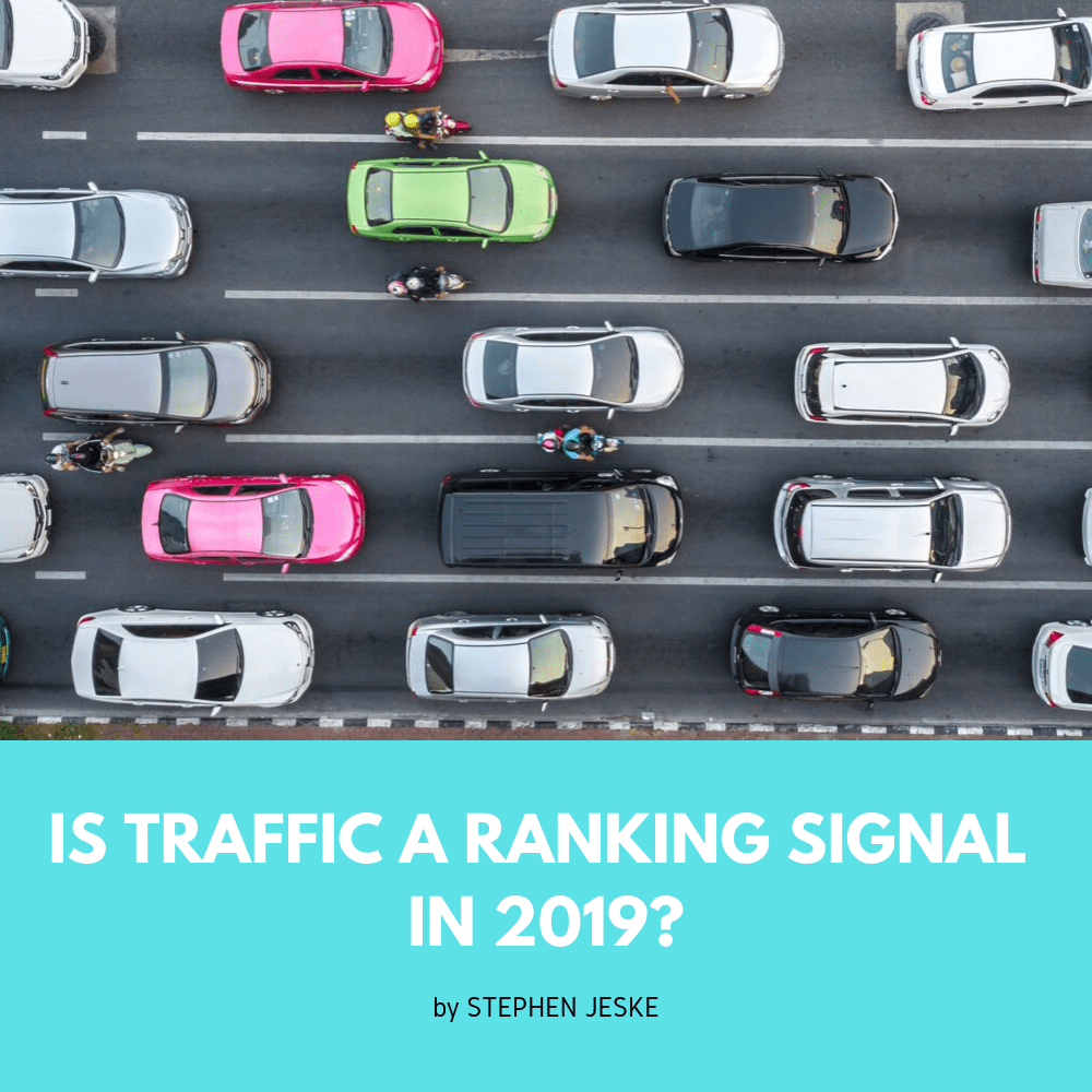 Is Traffic a Ranking Factor in 2019?
