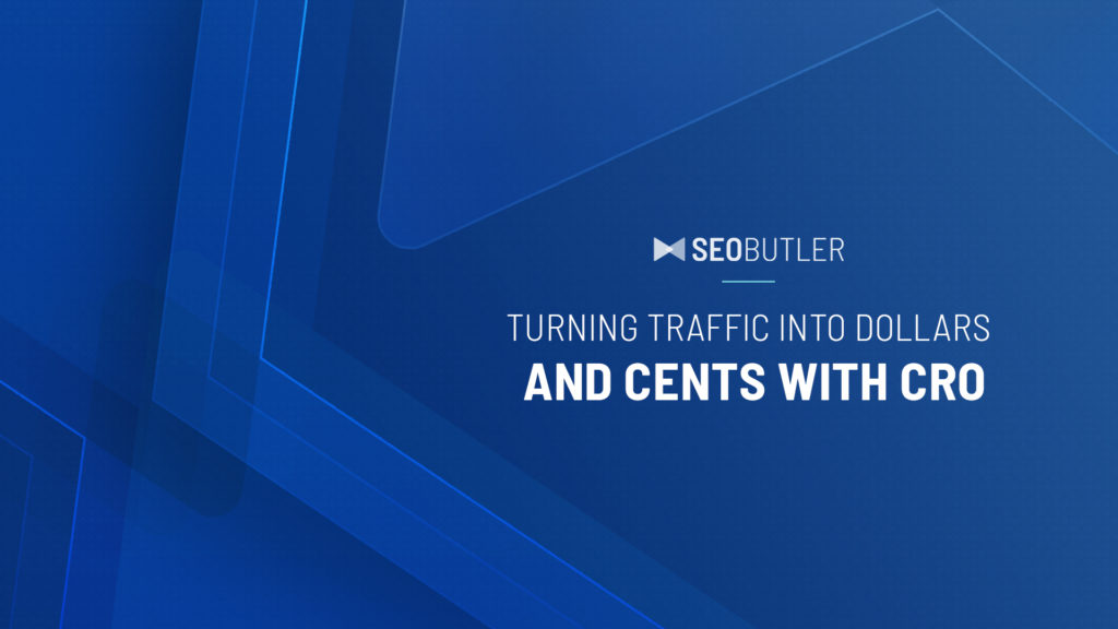 Turning Traffic Into Dollars and Cents With CRO