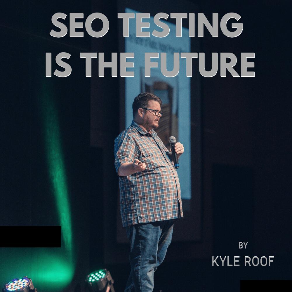 Kyle Roof SEO Testing