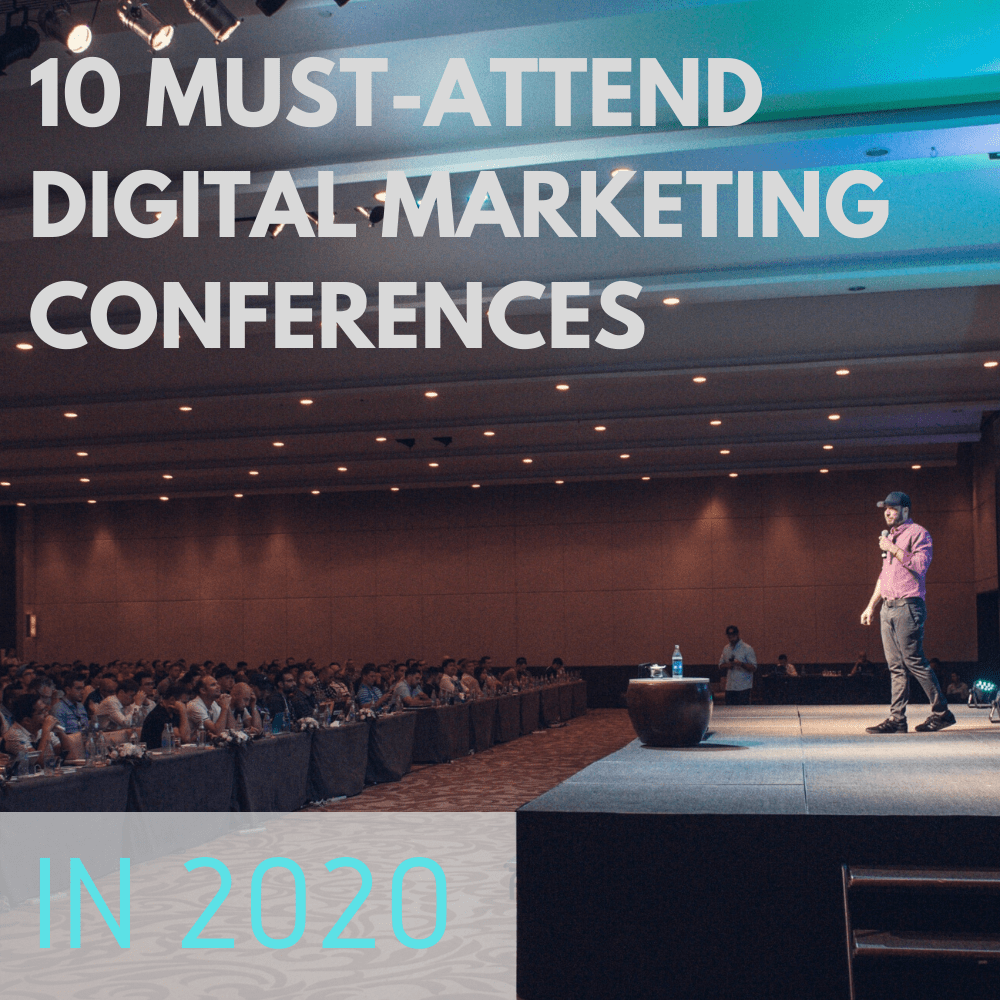 10 Must-Attend Digital Marketing Conferences in 2020