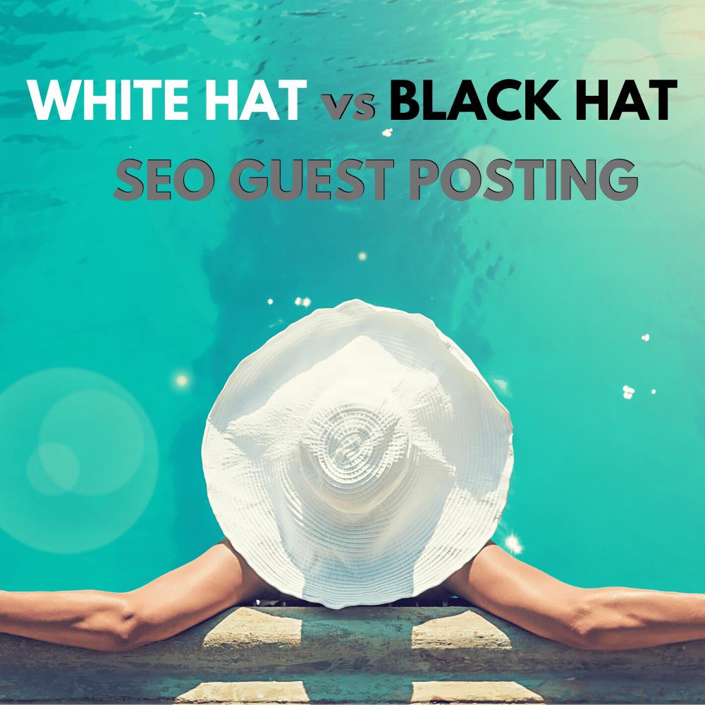 White Hat vs Black Hat SEO Guest Posting