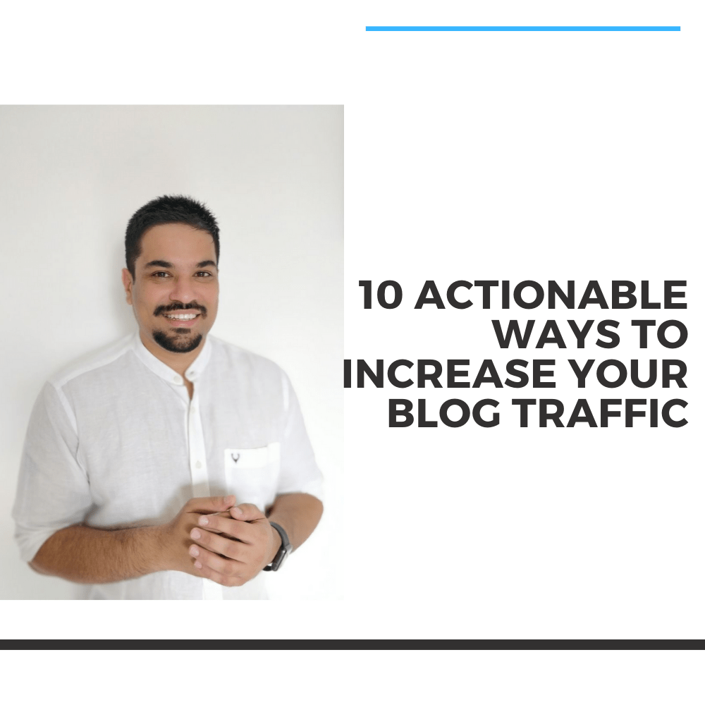 10 Actionable Ways to Increase Your Blog Traffic FI