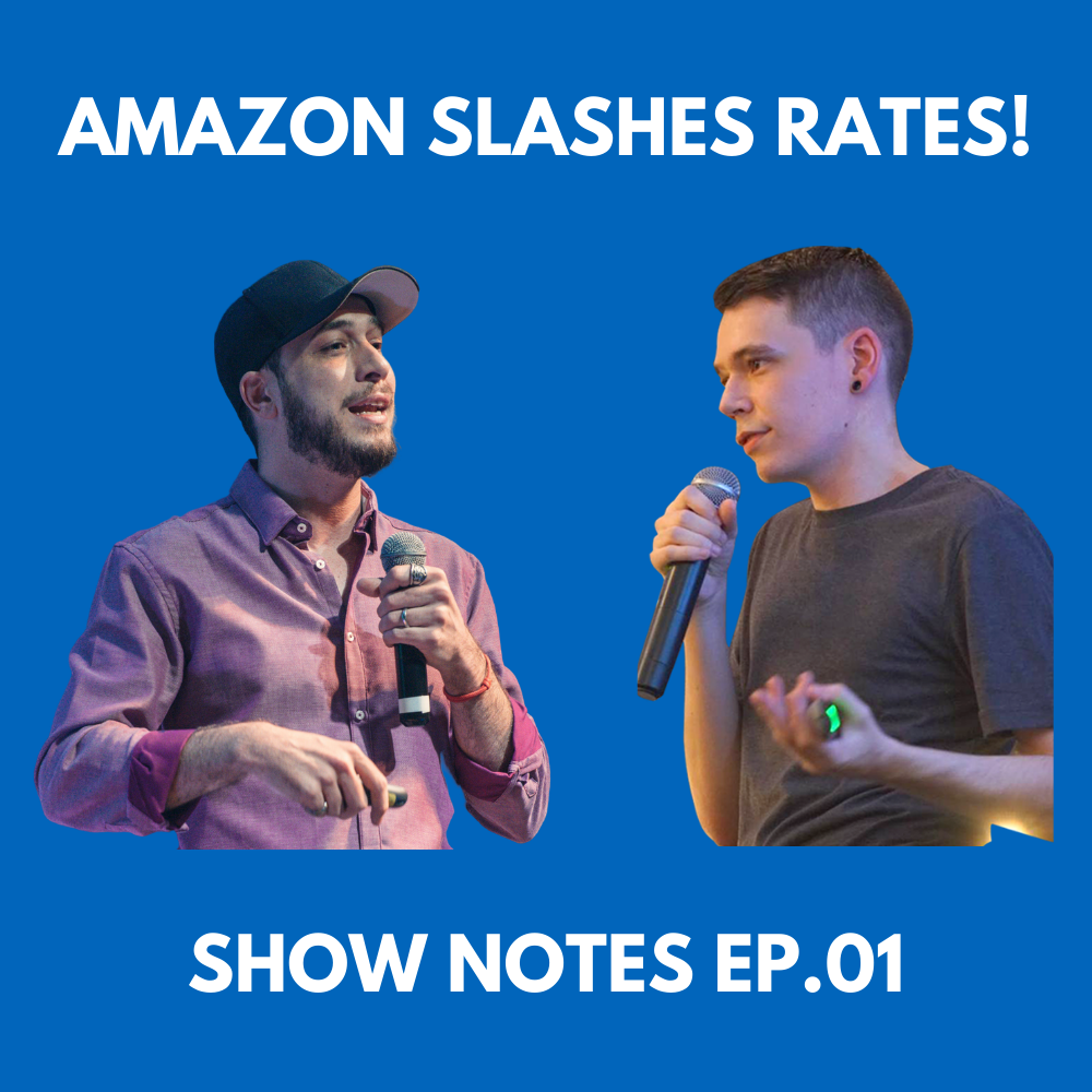 Show Notes Ep.01: Amazon Slashes Commissions Up to 77%