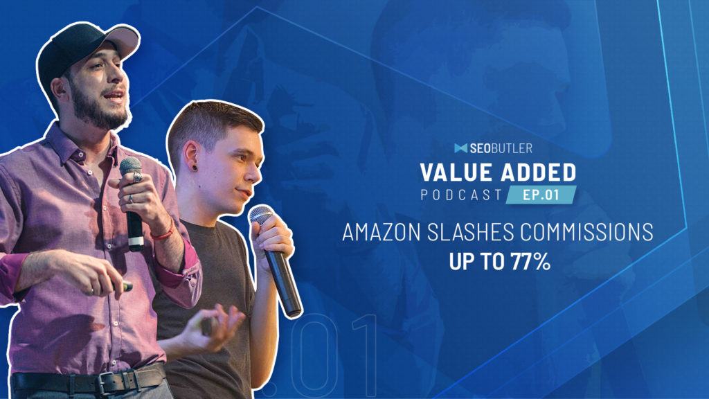 Value Added Ep.01 - Amazon Slashes Commissions Up to 77%