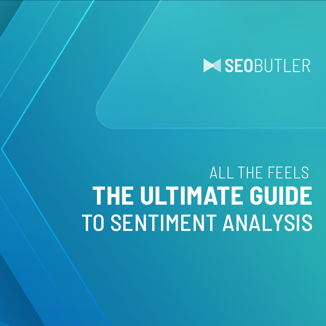 All the Feels - The Ultimate Guide to Sentiment Analysis