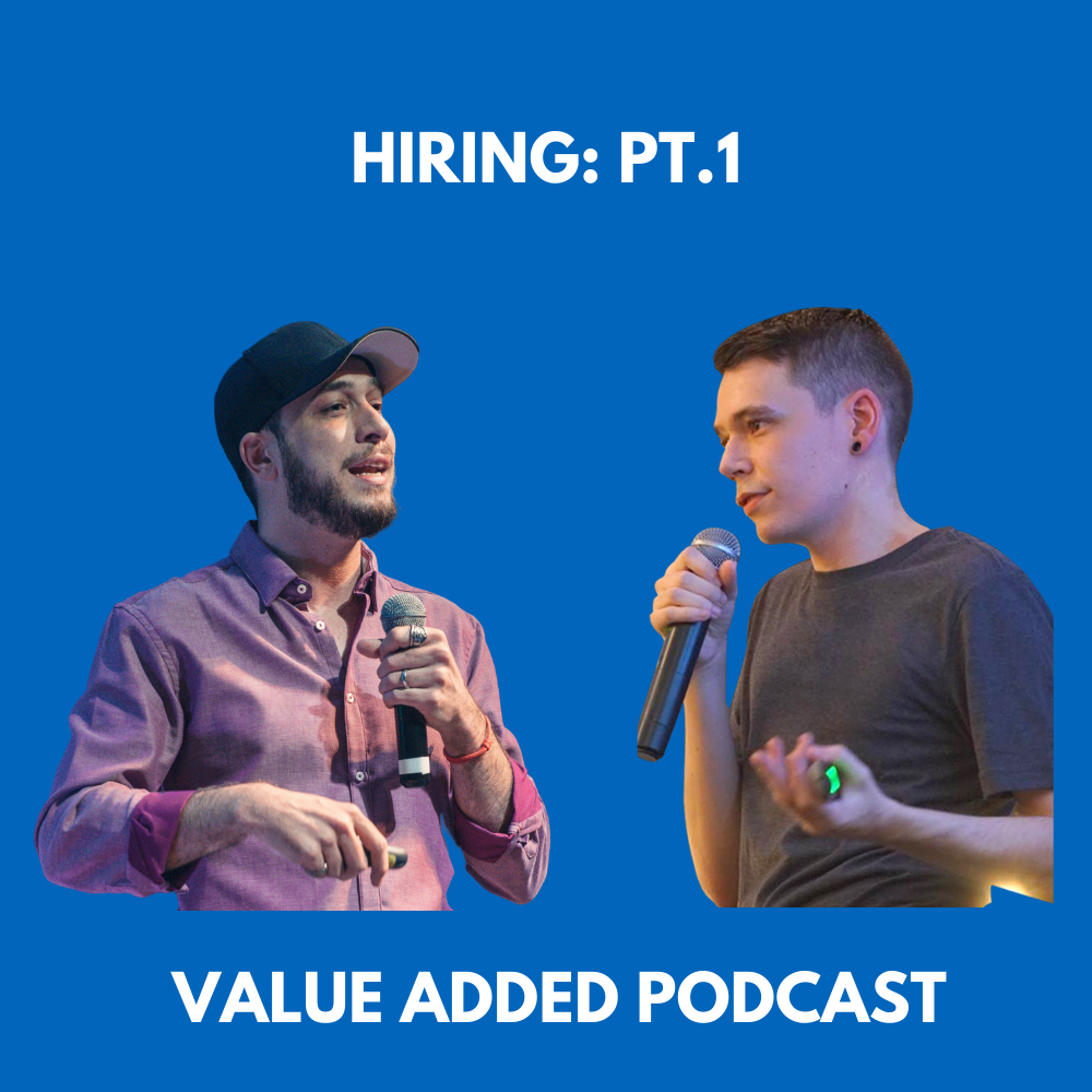 Value Added - Hiring Pt. 1