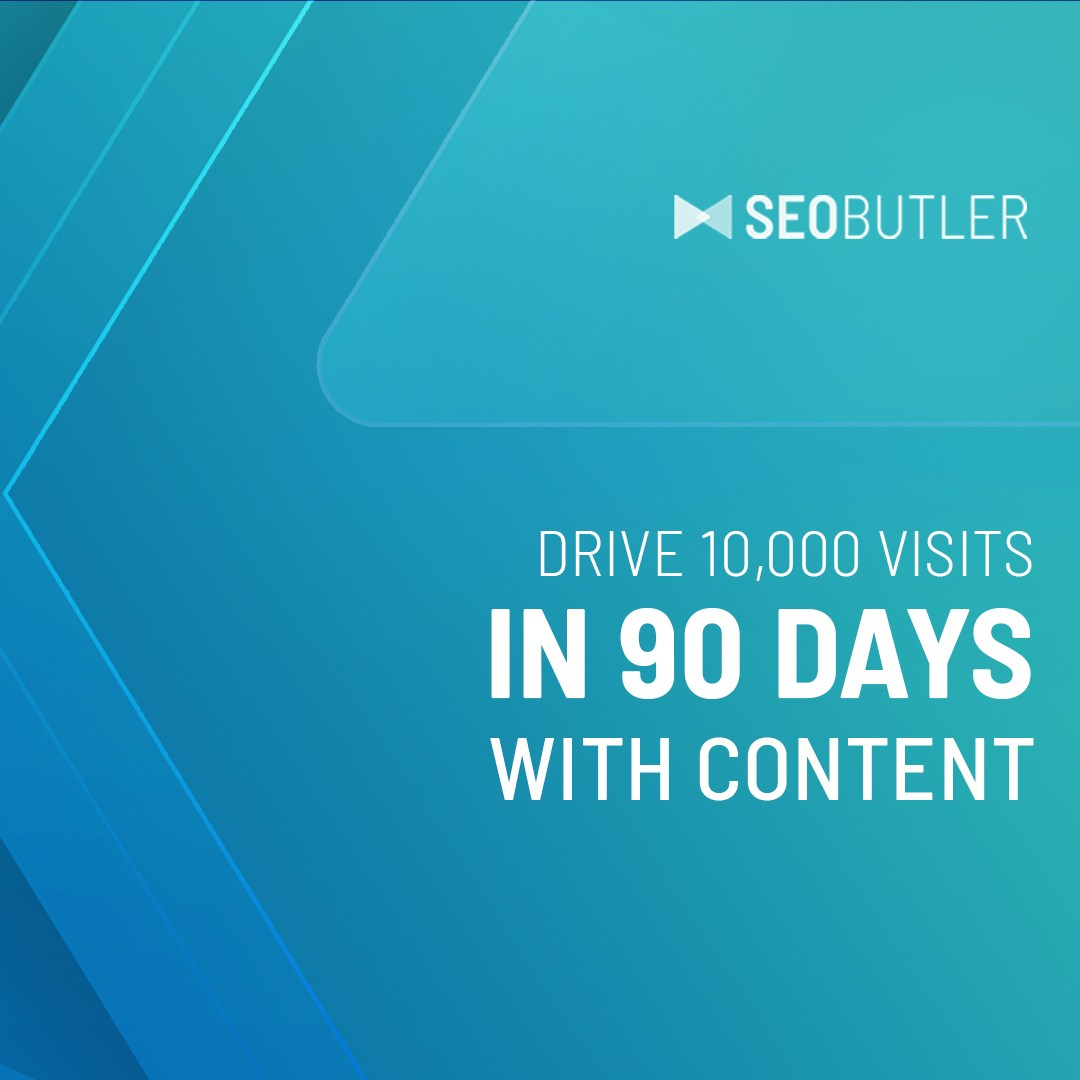 Drive 10,000 Visits in 90 Days With Content