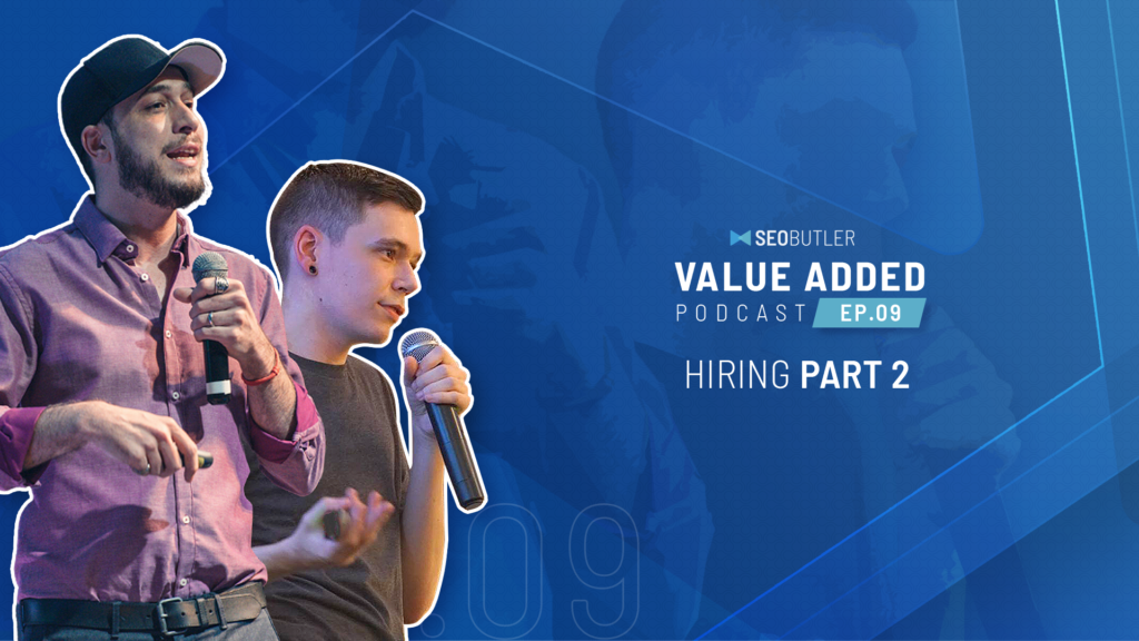 Value Added Ep.09 - Hiring Pt.2