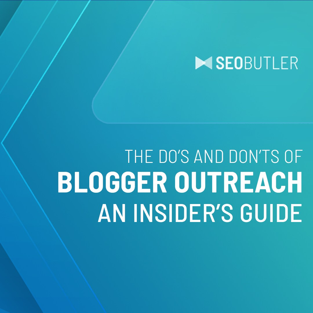 The Do's and Don'ts of Blogger Outreach — An Insider's Guide